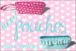 New Pouches have arrived!