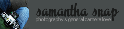 samantha snap: photography and general camera love